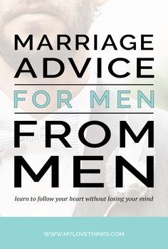 Marriage Advice for Men from Men