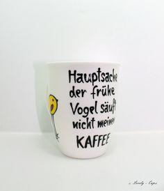 Schöne Tasse mit früher Vogel Spruch auf edler Kaffee Tasse, witzige Tasse mit handgemalten Vogel und Spruch:  ♥ Hauptsache der frühe Vogel säuft nicht meinen Kaffee ♥   Die schöne Tasse ist...