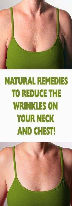 NATURAL REMEDIES TO REDUCE THE WRINKLES ON YOUR NECK AND CHEST! – Let's Tallk