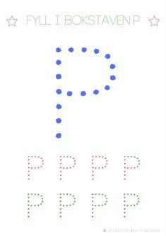 aktivitetsblad, pyssel, knep och knåp, lära sig abc, lära sig skriva, lära sig alfabetet, lära sig läsa, fylla i bokstäver, lektioner, svenska, skola, förskola, fritids, lektionsmaterial, barn, skolbarn, gratis lektioner, fyll i, skriv, bokstaven P Swedish Language, Tracing Letters, Cool Kids, Preschool, Teaching, Bulgaria, Inspiration, Alphabet, Activities