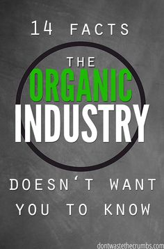 Before you spend another dollar on organic food, read these 14 facts the organic industry doesn't want you to know, including the fact that there ARE pesticides on organic produce! You'll be surprised to see what else is hidden in your food! :: DontWastetheCrumbs.com