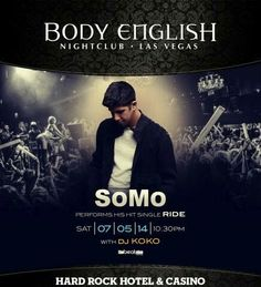 SoMo Live at Body English Nightclub Las Vegas Saturday July 5th. 702.741.2489 City VIP Concierge for Table and Bottle Services, Tickets and the BEST of Any & Everything Fabulous 4th of July weekend in Las Vegas!!! #BodyEnglishLasVegas #VegasNightclubs #LasVegasBotteService #CityVIPConcierge **CALL OR CLICK TO BOOK** www.CityVIPConcierge.com