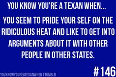 """Texas Yes. And that's why Texas is so great. """"It's just different"""" if you don't like the Texas heat. You can get out of Texas.Texas is not for everyone. Over come the small stuff. The state is BIG! Texas Pride, Southern Pride, Southern Humor, Southern Style, Eyes Of Texas, Texas Humor, Only In Texas, Texas Forever, Loving Texas"""