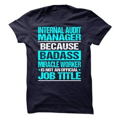 (Tshirt Popular) Awesome Tee For Internal Audit Manager [Teeshirt 2016] Hoodies