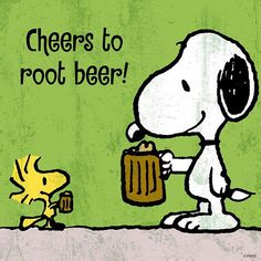 Snoopy & Woodstock~Cheers to root beer!