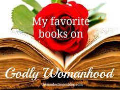 My favorite Books on Godly Womanhood