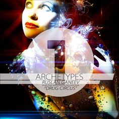 Archetypes 1 - Drug Circus, Ruslan Ganeev