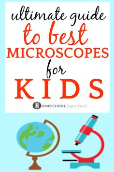 Adding microscope activities for kids to your homeschool or school at home this year? First check out this best microscopes for kids guide so you don't waste time or money! #STEM #microscopes #lessons #homeschool #school