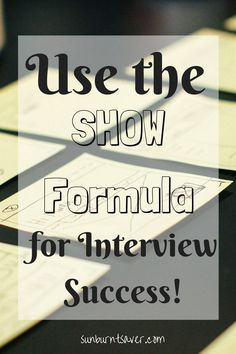 Going on an interview? Study the SHOW formula to ace your next interview - an easy, coherent way to make your interview answers stand out!
