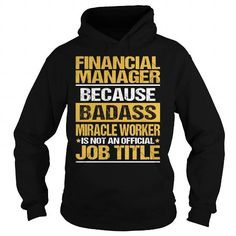Awesome Tee For Financial Manager T-Shirts, Hoodies (36.99$ ==► Order Here!)