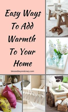 Easy Ways To Add Warmth To Your Home - adding, or making a few slight changes in your decor can really make all the difference. #blessedbeyondcrazy #decor #decorating
