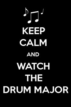 Keep Calm Band Geeks by ~CoasterCannons Unless the drum major messes up - then you're screwed.