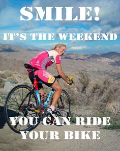 If riding brings smiles and you need to smile, then it only makes sense to ride!