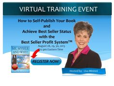 Always dreamed about getting your book on the Best Sellers List? Want to also profit from it? Dream no further by joining us for this LIVE Virtual Training Event August 28, 29, and 30, 2013.