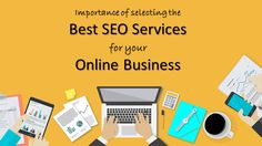 Do you know why SEO services is important? Here are a few reasons why selecting the Best SEO Services in Delhi is important for your online business.