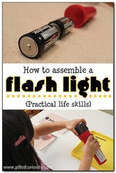 How to assemble a flash light - #Montessori #practicallife activity for kids that develops fine motor skills and teaches about flashlights and battery polarity || Gift of Curiosity