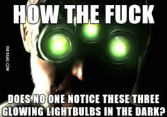 Splinter Cell logic Find Funny stuff to Pin here: http://associate.graymafia.com/?p=70079