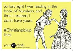 Bahaha!! cheesy pick up lines :) I could see a guy at my school using this on an MRS degree girl!!