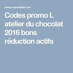 Codes promo L atelier du chocolat 2016 bons réduction actifs
