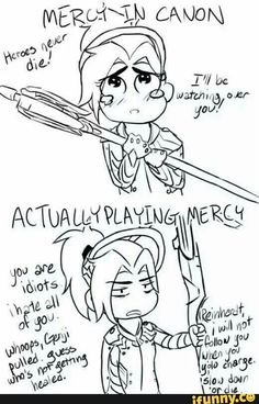 True, exept that I still would heal and rez people Overwatch Comic, Overwatch Memes, Overwatch Fan Art, Gaming Memes, Gamer Jokes, Fun Games, Nerdy, Video Games, Funny Pictures