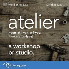 Today's Word of the Day is atelier. Learn its definition, pronunciation, etymology and more. Join over 19 million fans who boost their vocabulary every day. Words To Use, New Words, Cool Words, Unusual Words, Rare Words, Word Up, Word Of The Day, My Dictionary, Word Nerd