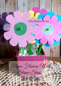 Paper Flowers With Straw Stems ~ Great Kid Craft