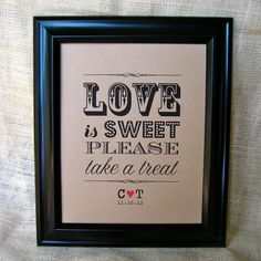 LOVE is SWEET Take a Treat Rustic Wedding Sign, Candy Bar, Dessert Table - 8x10, Personalized. $8.50, via Etsy. for candy bar