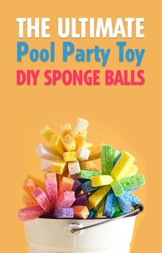 The Ultimate Pool Party Toy: DIY Sponge Balls. Or in other words, reusable water balloons!