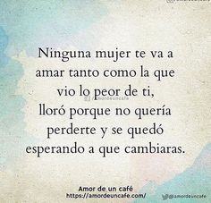 Justo lo que me pasó ....pero ya es tarde. Quotes For Him, Me Quotes, Sadness Quotes, Poetry Quotes, Frases Love, Quotes En Espanol, Love Phrases, Spanish Quotes, Some Words