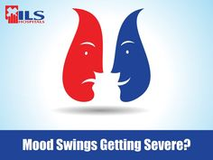 Severe Mood Fluctuation can be an alarming sign of an underlying mental imbalance. Address it at ILSHospitals.