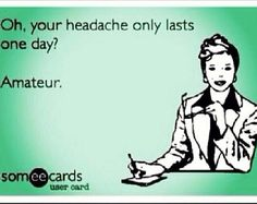 Mine only last about 8 hours now! And, no more migraine hangover! Ask me how, whollycrepe@gmail.com
