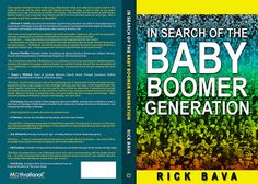 Rick Bava on the Baby Boomer Generation: Baby Boomer Book- from Baby Boomer thought leader