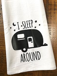 Retro Embroidery Ideas We'll take 20 of these 'I sleep around' funny RV camper flour sack dish towels and pass them out to all of our camper promiscuous friends. I Sleep Around - Funny RV Camper Dish Towel - Flour Sack Dish Cloth, Camping. Camping Hacks, Camping Checklist, Go Camping, Camping Crafts, Family Camping, Rv Hacks, Camping Coffee, Beach Camping, Family Tent