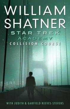 book cover of   Collision Course    (Star Trek : The Academy)  by  Garfield Reeves-Stevens,   Judith Reeves-Stevens and   William Shatner