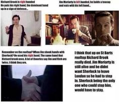 Actually, that's wrong. Moriarty gave Sherlock the right hand only beacuse he shoot at himself with the left hand.