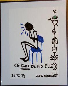 """Jean-Charles de Castelbajac """"Ce pain de No Elle"""" Dessin. 50 cm x 40 cm. - Sapins de Noël des Créateurs - 15/12/2014"""