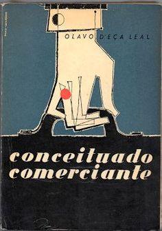 Conceituado Comerciante, Olavo D'Eça Leal capa e ilustrações de Paulo-Guilherme, Lisboa, 1958, Gomes & Rodrigues, Lda. 1.ª edição, 21,5 cm x 15,3 cm, 272 págs. + 3 folhas em extra-texto i…