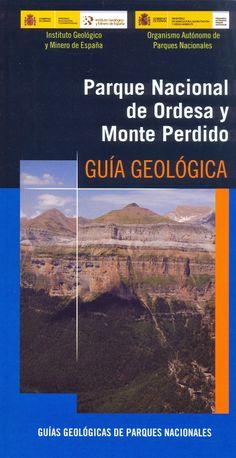 PARQUE NACIONAL DE ORDESA Y MONTE PERDIDO: GUÍA GEOLÓGICA. Robador Moreno, Alejandro; Carcavilla Urquí, Luis; Samsó Escolà, Josep Maria. Descripción general de los materiales y procesos geológicos y geomorfológicos que afectan al territorio incluido en el parque. Incluye capítulos específicos de los itinerarios geológicos genéricos o singulares. Más en @ http://zaragozaciudad.net/docublogambiental/2014/052201-el-libro-de-la-semana-parque-nacional-de-ordesa-y-monte-perdido.-guia-geologica.php