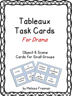 Teaching Drama? Use these 24 task cards of objects and scenes to play a fun tableaux game! Students get into small groups, choose a card, and create the frozen picture together.