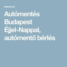 Autómentés Budapest Éjjel-Nappal, autómentő bérlés