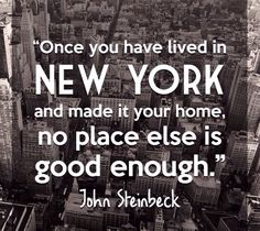 John Steinbeck New York City quote. I like the quote but we need to edit out that red at the bottom and put on a bigger picture Deco New York, New York Quotes, City Quotes, A New York Minute, Nyc Girl, New York Girls, Empire State Of Mind, I Love Nyc, City That Never Sleeps