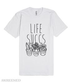 Life Succs  | Show off your love and pride in your wonderful plant babies with this proud plant mom/dad, succulent plant lover's, cactus enthusiast's, plant pun shirt! Life doesn't suck, LIFE SUCCS! #Plants