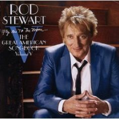 Rod Stewart, Fly Me To The Moon...The Great American Songbook Volume V