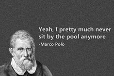 Marco Polo definitely wouldn't want to hang out at my pool! I Smile, Make Me Smile, Funny Images, Funny Pictures, Funny Pics, Random Pictures, Funny Blogs, Funny Captions, Dump A Day