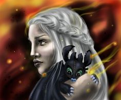 Daenerys Targaryen. Game of Thrones. How To Train Your Dragon.