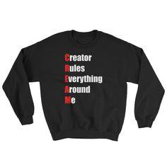 C.R.E.A.M. Black Sweatshirt by David Strickland Shop  #sweatshirts #caps #mugs #pillows #TShirts #hoodies