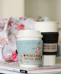 coffee cup cozy. Cute coffee or tea sayings?