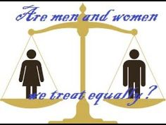 Equal Treatment for Men and Women. Does Society Treat Men and Women Equally? Equality in the Workplace—Are We There Yet? Gender equality is intrinsically l.