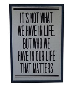 Another great find on #zulily! 'It's Not What We Have in Life' Galvanized Wall Sign #zulilyfinds