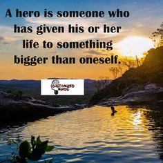 """A hero is someone who has given his or her life to something bigger than oneself."" #Think #CustomizedMinds"